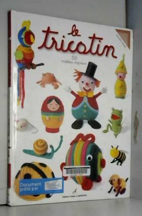 Le Tricotin : 50 modèles...