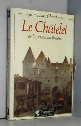 Le Châtelet, de la prison...