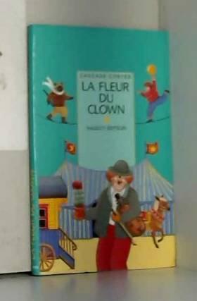 La fleur du clown : Et...