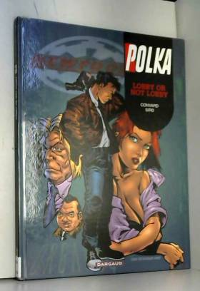 Polka, tome 5 : Lobby or...