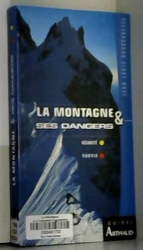 LA MONTAGNE ET SES DANGERS....
