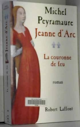 JEANNE D'ARC. Tome 2, La...