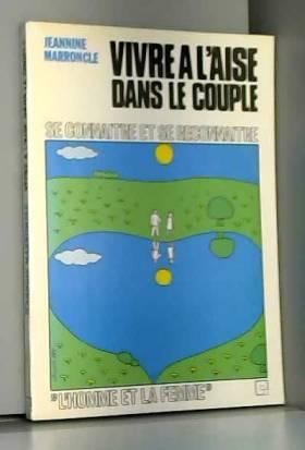 Jeannine Marroncle - Vivre à l'aise dans le couple