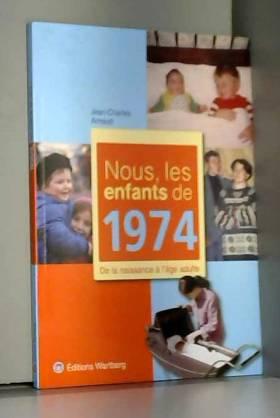 Nous, les enfants de 1974 :...