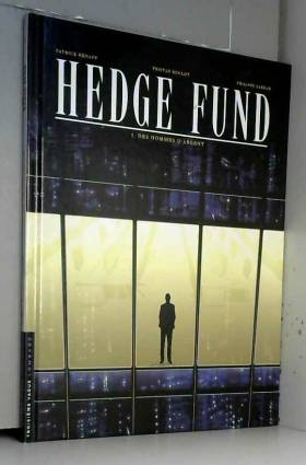 Hedge Fund - tome 1 - Des...