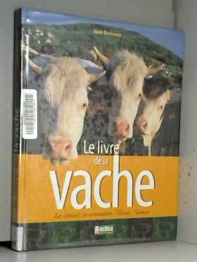 Le Livre de la vache : La...