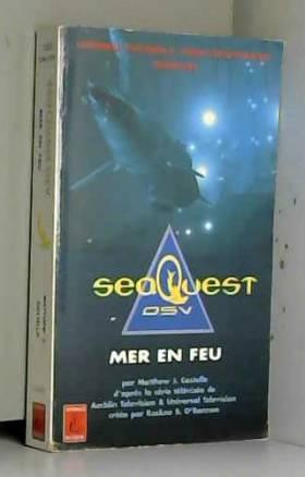 SeaQuest DSV : Mer en feu