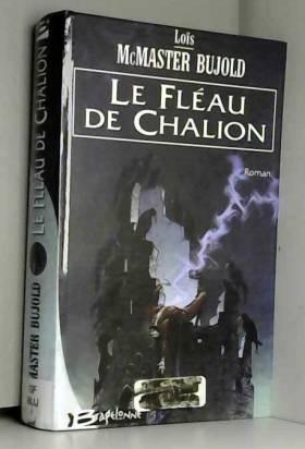 Chalion, tome 1 : Le Fléau...