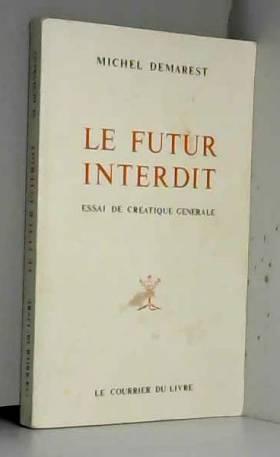 Le futur interdit: Essai de...