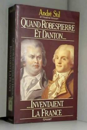 Quand Robespierre et Danton...