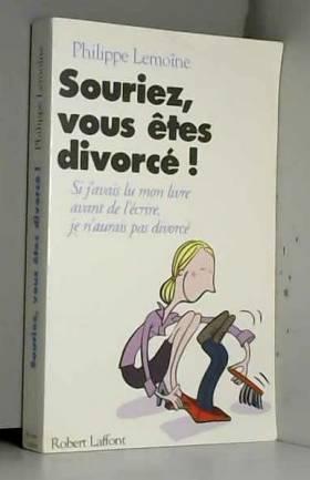 Souriez, vous êtes divorcés...