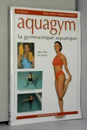 Aquagym : La gymnastique...