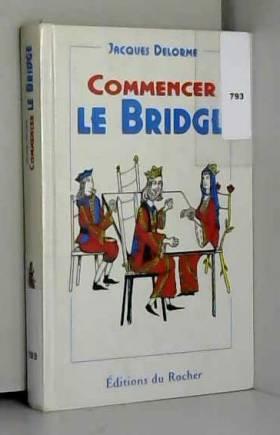 Commencer le bridge :...