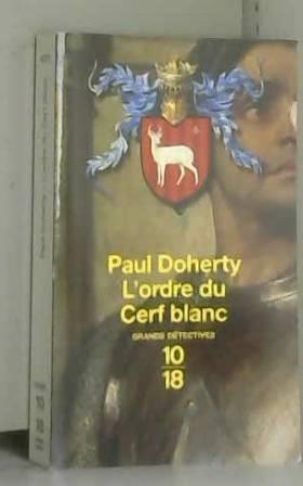 Paul DOHERTY - L'ordre du Cerf blanc