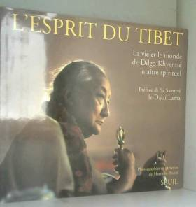 L'esprit du Tibet : La vie...