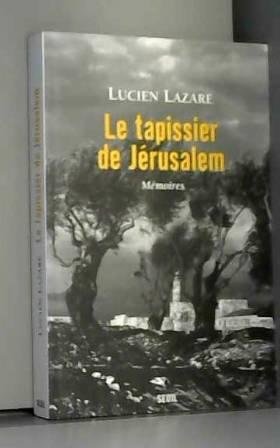 Le tapissier de Jérusalem :...