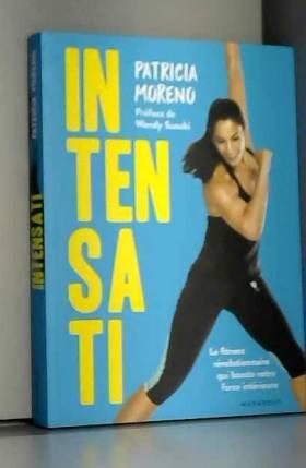 Patricia Moreno - Intensati: Le fitness révolutionnaire qui booste votre force intérieure