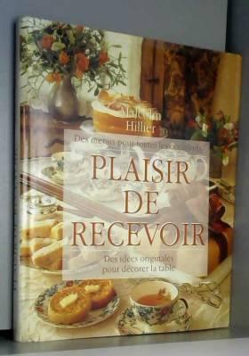 Le Plaisir De Recevoir -...
