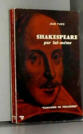 Jean Paris et William Shakespeare - Shakespeare par lui-même