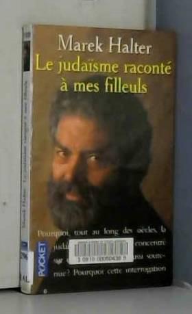 Le Judaïsme raconté à mes...