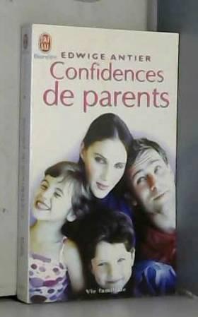 Confidences de parents :...