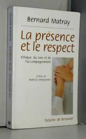 La présence et le respect :...