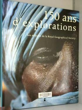 150 ans d'explorations. Les...