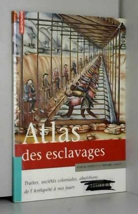 Atlas des esclavages :...