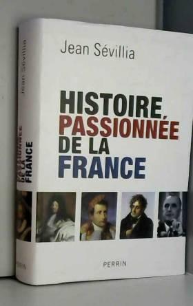 Histoire passionnée de la...