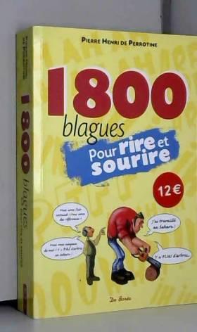 1800 Blagues pour Rire et...