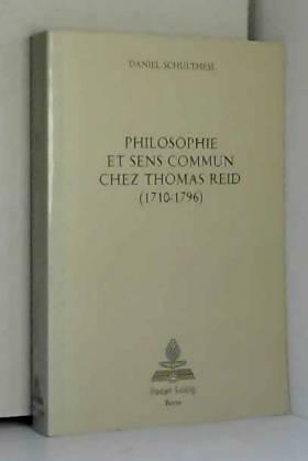 Daniel Schulthess - Philosophie et sens commun chez Thomas Reid (1710-1796)