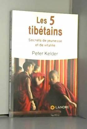 Les 5 tibétains : Secrets...