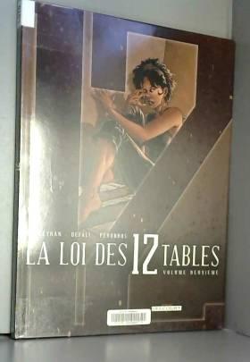 La Loi des 12 Tables, Tome...