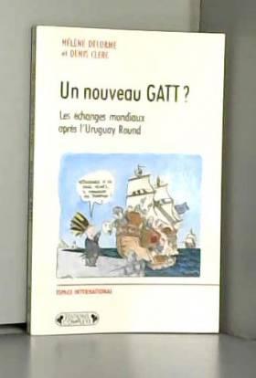 Un nouveau GATT ? : Les...