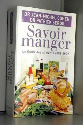 Savoir manger : Le guide...