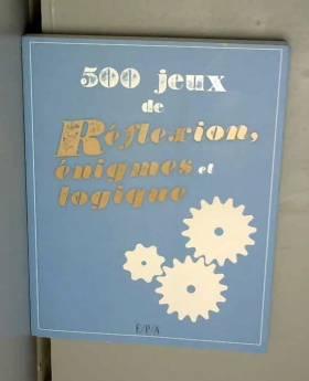 500 Jeux de réflexion,...