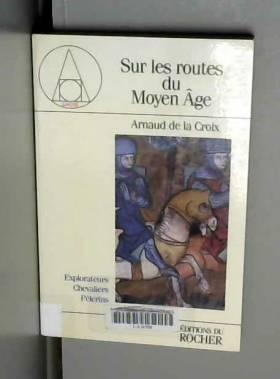 Sur les routes du Moyen âge...