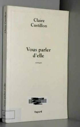Claire Castillon - Vous parler d'elle