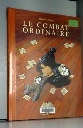Le Combat ordinaire, tome 1