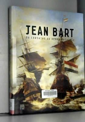 Jean Bart du corsaire au...
