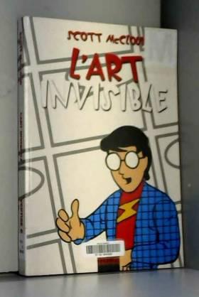 L'art invisible. :...