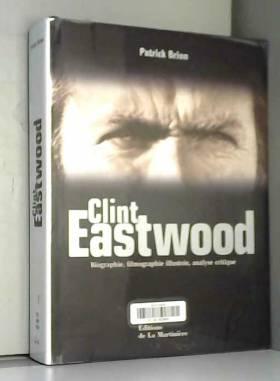 Clint Eastwood. Biographie,...