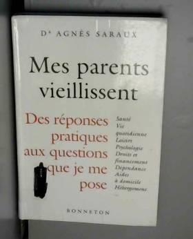 Mes parents vieillissent :...