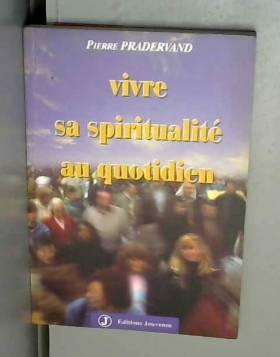 Vivre sa spiritualité au...
