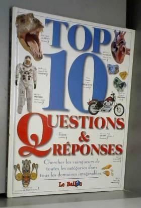 TOP 10 QUESTIONS ET REPONSES