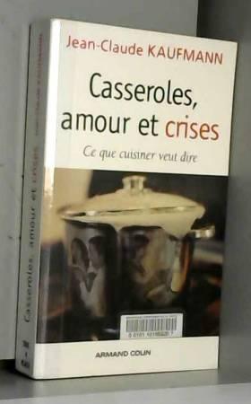 Casseroles, amour et crises...