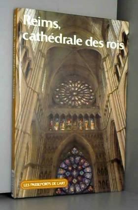 Philippe Conrad et Paolo Cangioli - Reims, cathédrale des rois (Les Passeports de l'art)
