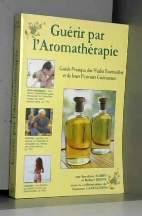 Guérir par l'aromathérapie...