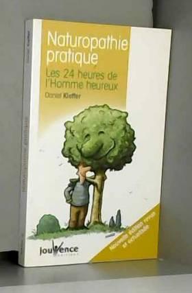 Naturopathie pratique : Les...