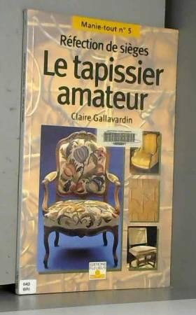 Le Tapissier amateur :...